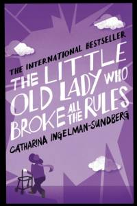 Little Old Lady Who Broke All the Rules af Catharina Ingelman-Sundberg