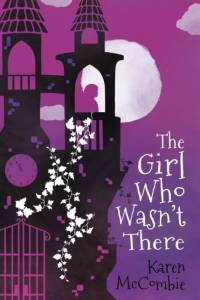 Girl Who Wasn't There af Karen McCombie