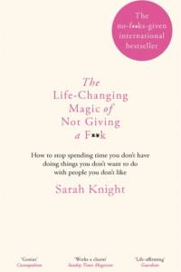 Life-Changing Magic of Not Giving a F**k af Sarah Knight
