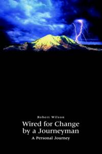 Wired for Change by a Journeyman af Robert Wilson