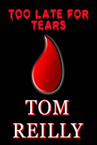 Too Late for Tears af Tom Reilly