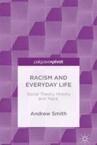 Racism and Everyday Life af Andrew Smith