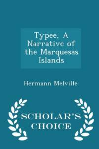 Typee, a Narrative of the Marquesas Islands - Scholar's Choice Edition af Hermann Melville