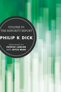 Volume IV: The Minority Report af Philip K. Dick