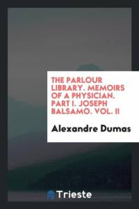 Parlour Library. Memoirs of a Physician. Part I. Joseph Balsamo. Vol. II af Alexandre Dumas