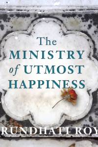 Ministry of Utmost Happiness af Arundhati Roy