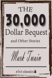 $30,000 Bequest and Other Stories af Mark Twain