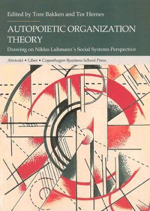 Autopoietic Organization Theory af Tor Hermes