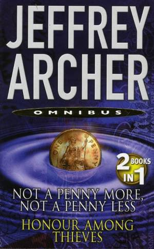Nor a penny more not a penny less/Honour among Thieves af Jeffrey Archer
