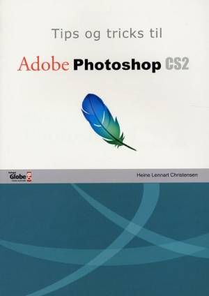 Tips og tricks til Adobe Photoshop CS2 af Heine Lennart Christensen