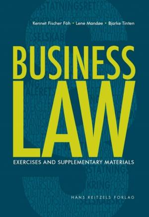 Business Law - exercises and supplementary materials af Kennet Fischer Föh