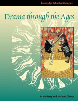 Drama through the Ages by Mary Berry
