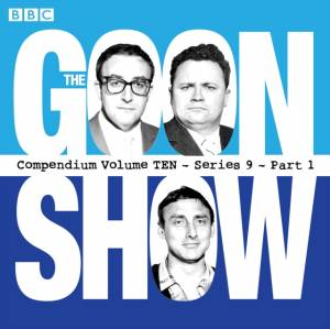 Goon Show, Compendium 10 (series 9, Part 1) by Spike Milligan