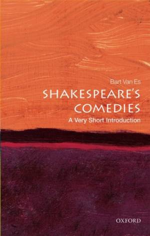 Shakespeare's Comedies: A Very Short Introduction af Bart Van Es