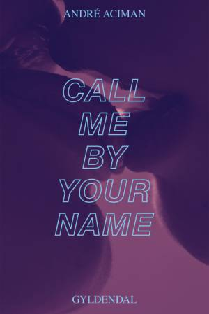 Call me by your name af ANDRE ACIMAN